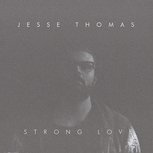 Strong Love by Jesse Thomas