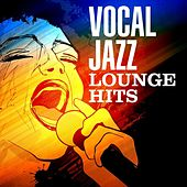 Vocal Jazz Lounge Hits by Various Artists