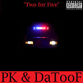 Two for Five by PK
