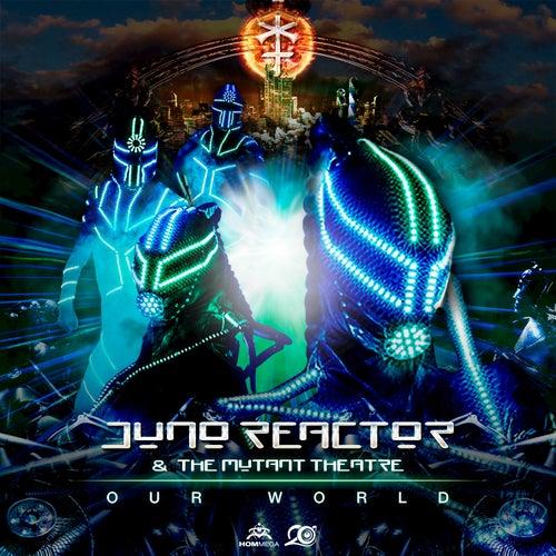 Our World von Juno Reactor