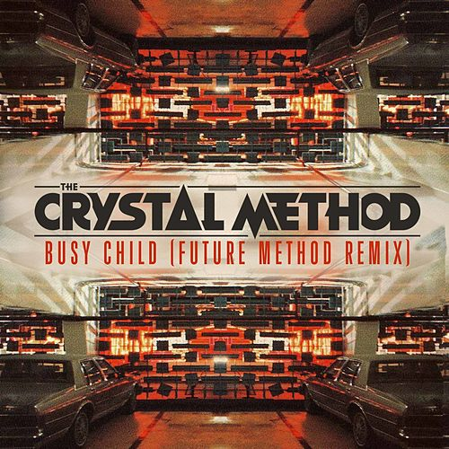 Busy Child von The Crystal Method