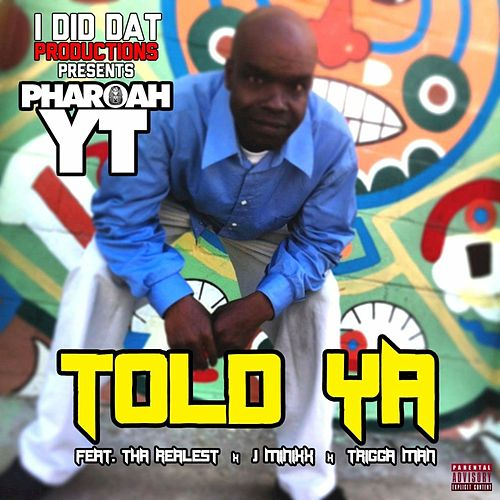 Told Ya by Pharoah YT