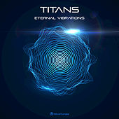 Eternal Vibrations by The Titans