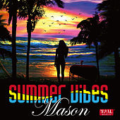 Summer Vibes by Mason