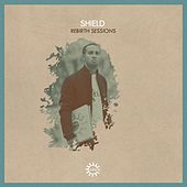Rebirth Sessions - Shield by Various Artists