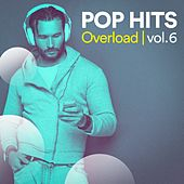 Pop Hits Overload, Vol. 6 by Various Artists