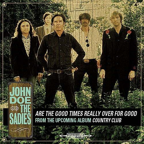 Play & Download Are The Good Times Really Over For Good by John Doe | Napster