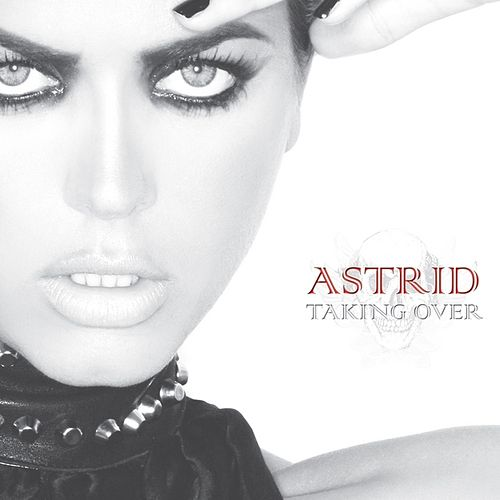 Taking Over by Astrid