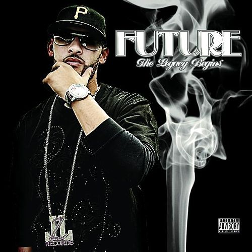 Play & Download The Legacy Begins by Future | Napster