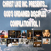 Christ Like Inc. Presents:  GOD'S Ordained Disciples Compilation Vol. I by Various Artists