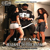 Walk It To The Bank - Single by Lofat
