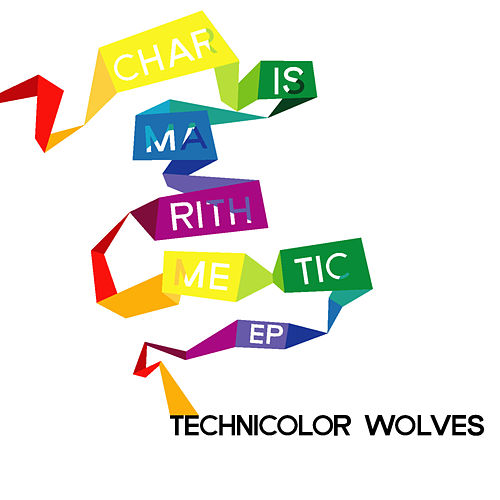 Play & Download Charismarithmetic - EP by Technicolor Wolves | Napster