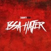 Issa Hater by Shawty Redd