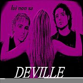 Play & Download Lui non sa by Deville | Napster