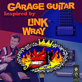 Garage Guitar Inspired By Link Wray by Various Artists