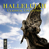 Play & Download Hallelujah Classical Collection by Various Artists | Napster