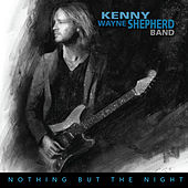Nothing But The Night by Kenny Wayne Shepherd