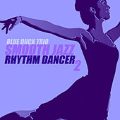 Smooth Jazz Rhythm Dancer 2 by Blue Duck Trio