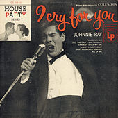 Play & Download I Cry For You by Johnnie Ray | Napster