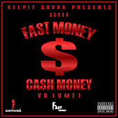 Fast Money Cash Money, Volume 1 by J-Gudda
