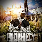 Prophecy by Khali Hustle