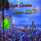 Super Cumbias Verano 2017 by Various Artists