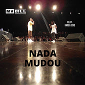 Nada Mudou by MV Bill