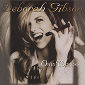 Play & Download Only Words (remixes) by Deborah Gibson | Napster