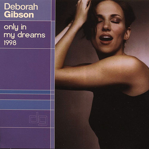 Play & Download Only In My Dreams 1998 Remixes by Deborah Gibson | Napster
