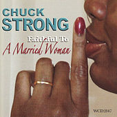 Play & Download Faithful To A Married Woman by Chuck Strong | Napster