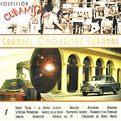 Grandes Orquestas Cubanas by Various Artists