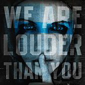 We Are Louder Than You by Various Artists