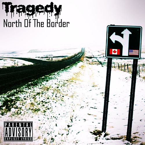 North of the Border by Tragedy