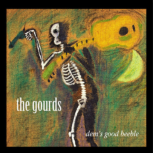 Play & Download Dem's Good Beeble by The Gourds | Napster