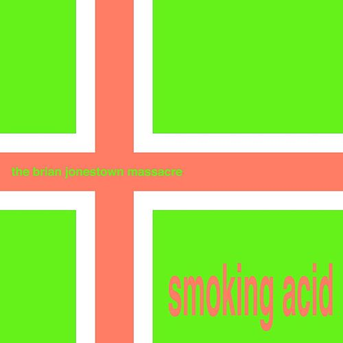 Play & Download Smoking Acid by The Brian Jonestown Massacre | Napster