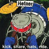 Kick Snare Hats Ride by Hefner