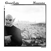 Play & Download Nevermint by Grand Lake | Napster