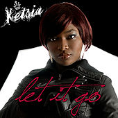 Play & Download Let It Go by Ketsia | Napster