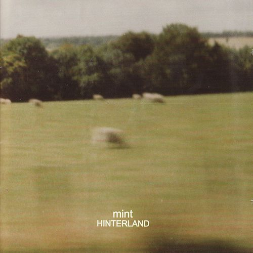 Play & Download Hinterland by Mint | Napster