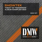 Today Is Tomorrow Album Sampler 002 by Showtek