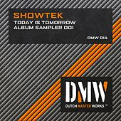 Today Is Tomorrow Album Sampler 001 by Showtek