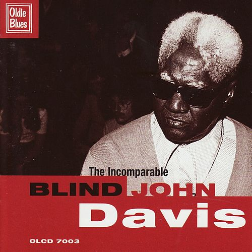 The Incomparable Blind John Davis by Blind John Davis