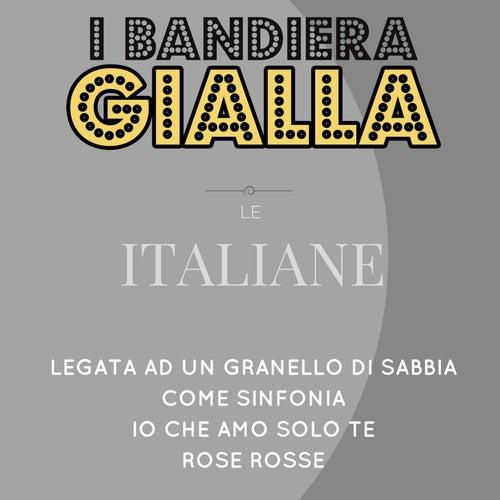 Legata ad un granello di sabbia / Come sinfonia / Io che amo solo te / Rose rosse (Le Italiane) by I Bandiera Gialla