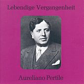 Lebendige Vergangenheit - Aureliano Pertile by Various Artists