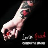 Lovin' Greed by Chino