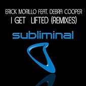 I Get Lifted (feat. Deborah Cooper) (Remixes) by Erick Morillo