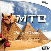 Dreams Of Egypt by M.T.B.