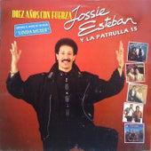 Diez Años Con Fuerza by Jossie Esteban