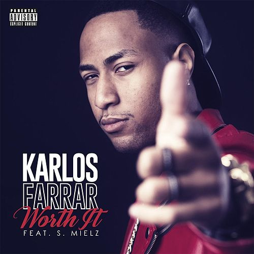 Worth It (feat. S. Mielz) by Karlos Farrar