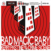 Bad Magic Baby by Kerry Pastine and the Crime Scene